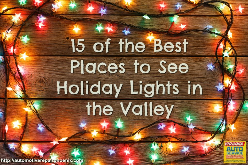 Virginia Auto Service AZ Blog: 15 of the Best Places to See Holiday Lights in the Valley
