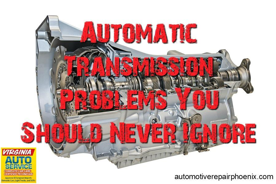 Transmission Problems >> Automatic Transmission Problems You Should Never Ignore