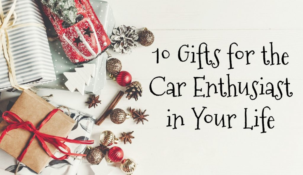 10 Gifts For The Car Enthusiast In Your Life Auto Repair Mechanic