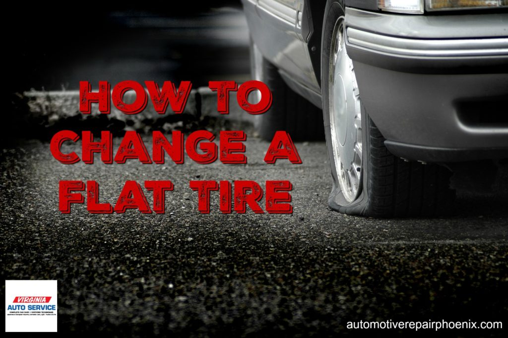 Fuel System Cleaning >> How to Change a Flat Tire ≤ Auto Repair Shop Phoenix Arizona | Virginia Auto Service