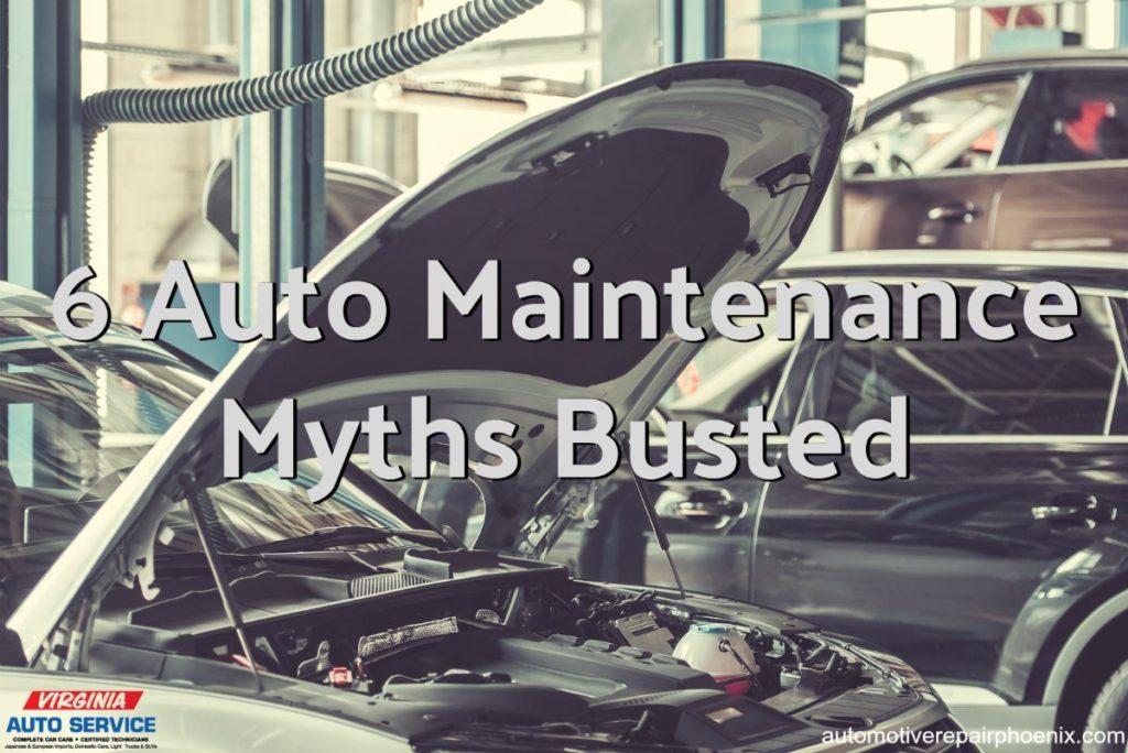 Virginia auto services blog auto repair shop phoenix arizona here are six common auto maintenance myths solutioingenieria Images