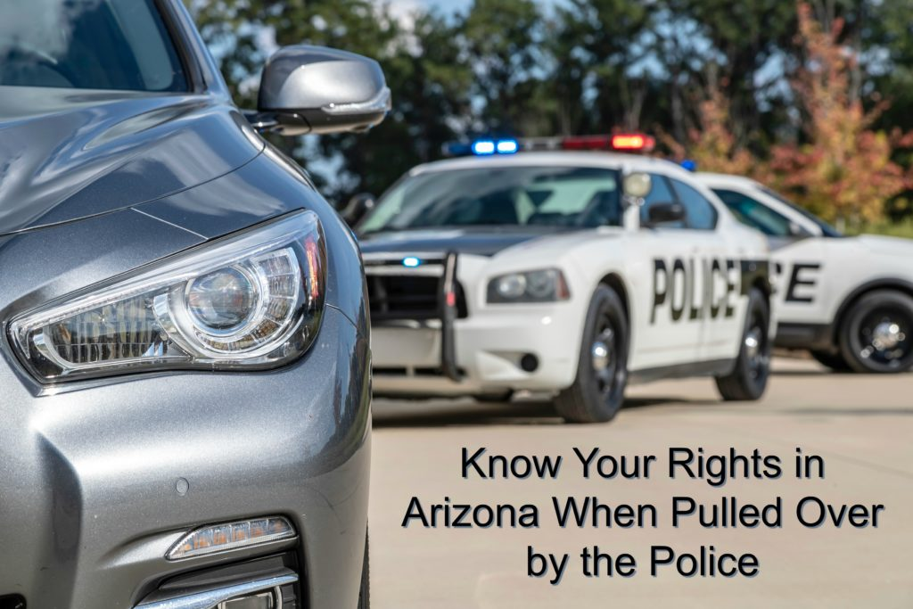 what to do when you're pulled over by the police in Arizona